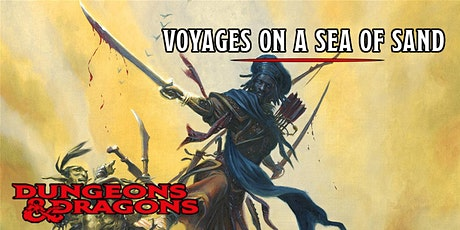 Dungeons & Dragons - Voyages on a Sea of Sand tickets