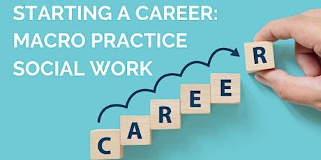 Starting a Career: Macro Practice Social Work tickets
