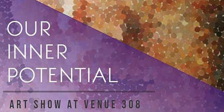 Our Inner Potential: Art Show & Silent Auction tickets