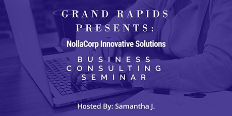 NollaCorp Innovative Solutions: Business Consulting Seminar tickets