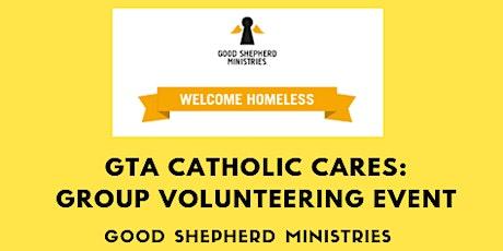 GTA Catholic Cares - 12 Volunteers Needed - Good Shepherd Ministries tickets