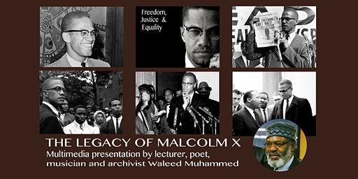 The Legacy of Malcolm X - Presented by Waleed Muhammad