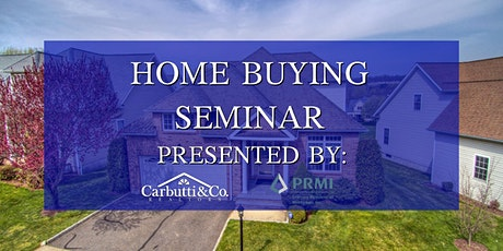 First Time Home Buyers Seminar - Carbutti & Co. Realtors tickets