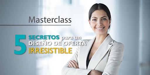 """Masterclass """"LOS 5 SECRETOS para un DISEÑO DE OFERTA irresistible"""""""
