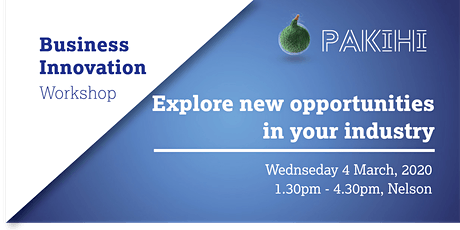 Pakihi Workshop: Business Innovation - Nelson tickets