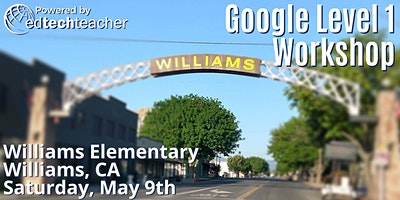 Google Certified Educator - Level 1 Workshop: Northern California (Williams, CA)