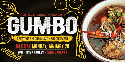 MLK GUMBO DAY PARTY @ CANA OAKLAND