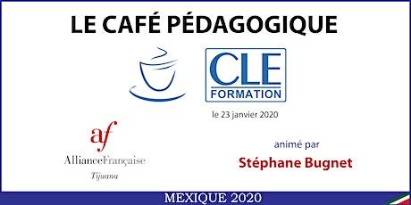 Café Pédagogique CLE Formation 2020 - Tijuana, BC boletos