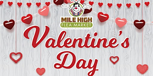 Valentine's Day Weekend at Mile High Flea Market ♥