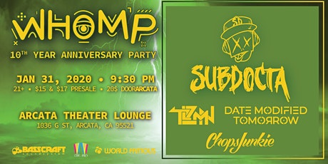 Whomp 10 Year Anniversary ft. Subdocta, TLZMN, DMT & Chops Junkie tickets