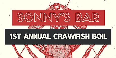 Sonny's First Annual Crawfish Boil tickets