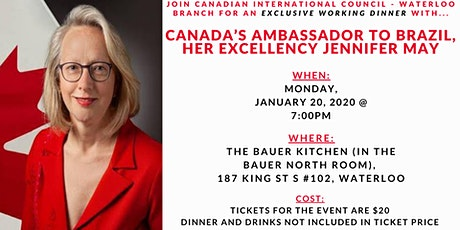 Dinner with Canada's Ambassador to Brazil, Her Excellency Jennifer May tickets