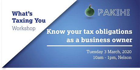 Pakihi Workshop: What's Taxing You - Nelson tickets