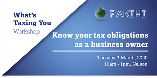 Pakihi Workshop: What's Taxing You - Nelson