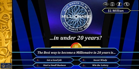 Who wants to be a Millionaire... in under 20 years? tickets