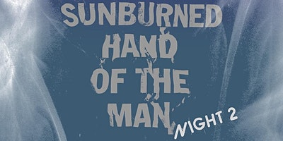 Sunburned Hand of the Man (Night Two) Clinamen