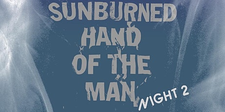 Sunburned Hand of the Man (Night Two) Clinamen tickets