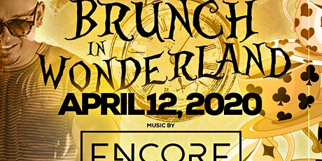Wonderland Brunch Party DJ Encore Birthday Bash! boletos