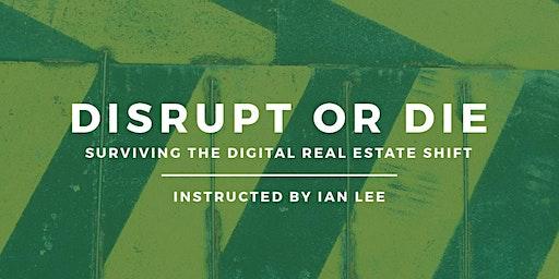 Colorado Springs - Disrupt or Die - Surviving The Digital Real Estate Shift