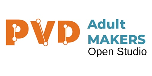 Adult Makers Open Studio