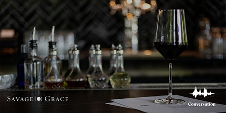 Savage Grace Wines x Conversation, a Downtown Seattle Restaurant tickets