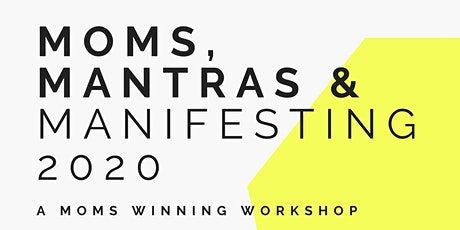 Moms, Mantras and Manifesting 2020 tickets