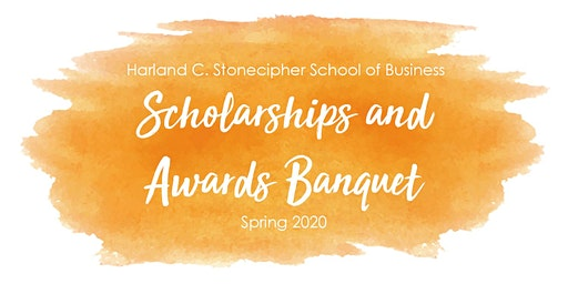 2020 Stonecipher School of Business Scholarships and Awards Banquet