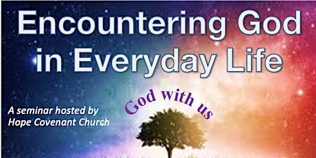 """Encountering God in Everyday Life"" Seminar by Pastor Rhena Grazier tickets"
