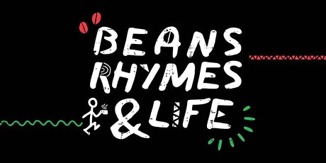BEANS, RHYMES & LIFE #6 (1st BIRTHDAY BASH!) tickets