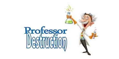 Professor Destruction tickets