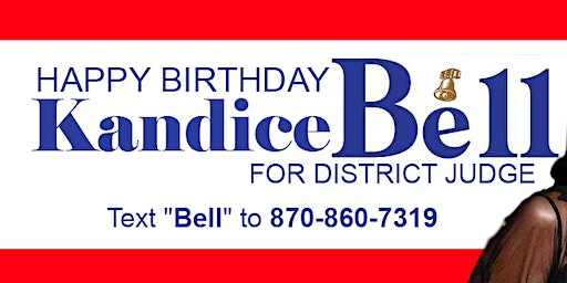 Happy Birthday Kandice Bell From your Campaign Committee