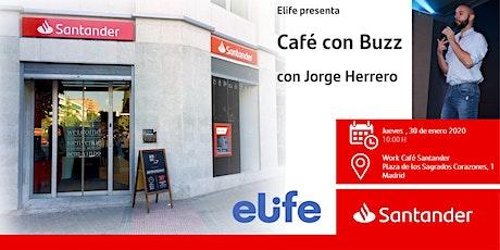 Elife presenta:   Café con Buzz  con Jorge Herrero entradas