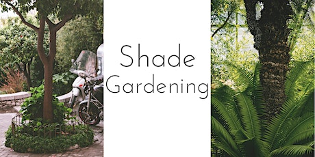 Shade Gardening tickets