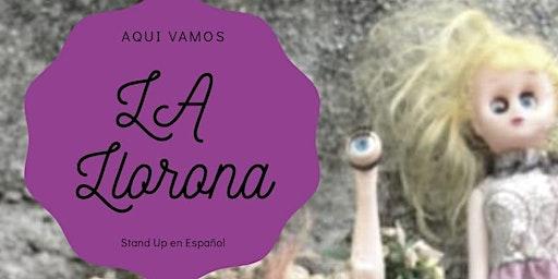 La Llorona Comedy Bilingüe en Santa Cantina