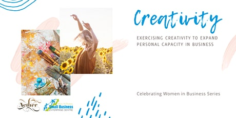 Creativity to Expand Business Capacity - Women in Business Series tickets