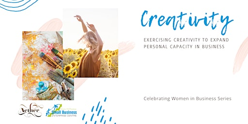 Creativity to Expand Business Capacity - Women in Business Series
