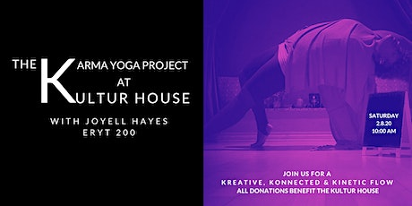 The Karma Yoga Project at KULTUR HOUSE With Joyell Hayes tickets