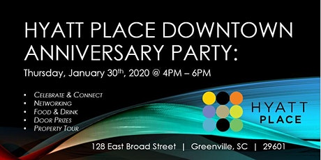 Hyatt Place Downtown Greenville Anniversary Party! tickets