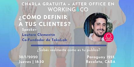 """Charla Gratuita + After Office: """"¿Cómo definir a tus clientes?"""" entradas"""