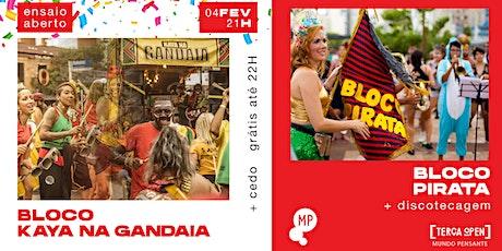 04/02 - TERÇA OPEN | ENSAIO ABERTO BLOCO PIRATA + KAYA NA GANDAIA NO MP ingressos