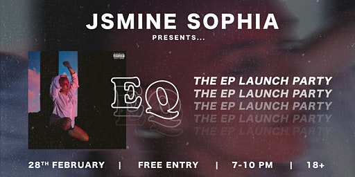 JSMINE SOPHIA Presents 'E.Q' ...The Official Launch Party for her debut EP.