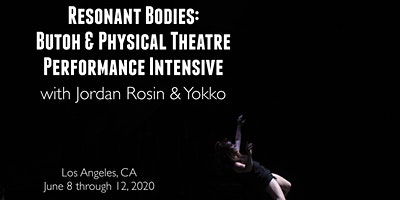 Resonant Bodies: Butoh & Physical Theatre Performance Intensive