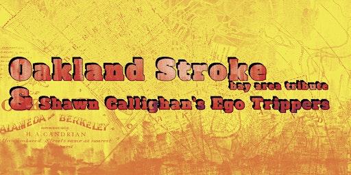 Oakland Stroke & Shawn Callighan's Ego Trippers