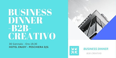 BUSINESS DINNER - B2B CREATIVO biglietti