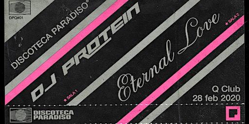 Discoteca Paradiso x Q Club w/ DJ Protein & Eternal Love