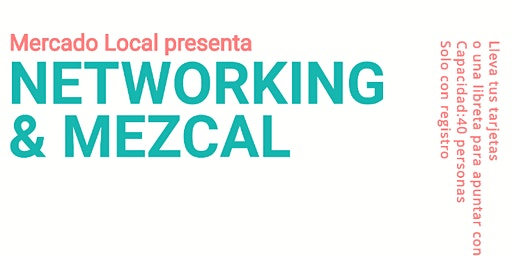 NETWORKING & MEZCAL