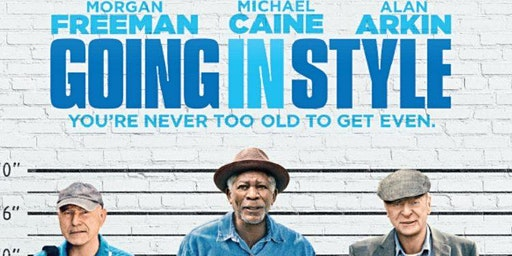 Seniors Festival: Golden Screening of Going in Style  - Hallidays Point