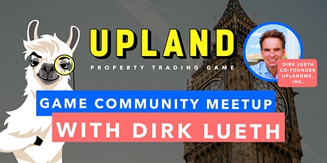 Upland: Game Community Meetup (with Co-Founder Dirk Lueth!) tickets