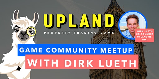 Upland: Game Community Meetup (with Co-Founder Dirk Lueth!)