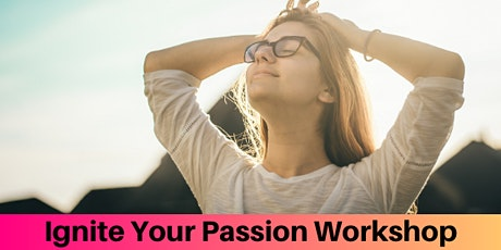 Ignite Your Passion Workshop tickets